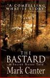 The Bastard, Mark Canter, 1481066285