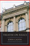 The Treatise on Relics, Calvin, John, 1591026288