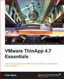 VMware ThinApp 4. 7 Essentials, Peter Bjork, 1849686289