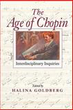The Age of Chopin : Interdisciplinary Inquiries, , 0253216281