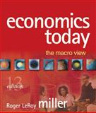 Economics Today : The Macro View plus MyEconLab plus eBook 1-semester Student Access Kit, Miller, Roger LeRoy, 0321456289