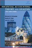 Financial Accounting Theory and Analysis : Text and Cases, Schroeder, Richard G. and Clark, Myrtle W., 0470646284