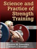Science and Practice of Strength Training, Zatsiorsky, Vladimir M. and Kraemer, William J., 0736056289