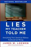 Lies My Teacher Told Me, James W. Loewen, 0743296281
