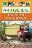 4-H Guide to Raising Chickens, Tara Kindschi, 0760336288