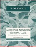 Maternal-Newborn Nursing Care : The Nurse, the Family and the Community, Ladewig, Patricia W., 0805356282