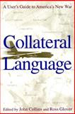 Collateral Language : A User's Guide to America's New War, , 0814716288