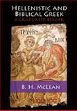 Hellenistic and Biblical Greek : A Graduated Reader, McLean, B. H., 1107686288
