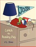 Catch the Reading Bug, V. C. Jones, 1438966288