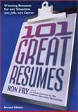 101 Great Resumes : Winning Resumes for Any Situation, Any Job, Any Career, Fry, Ron, 1564146286