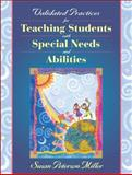 Validated Practices for Teaching Students and Special Needs and Abilities