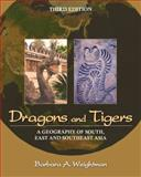 Dragons and Tigers : A Geography of South, East, and Southeast Asia, Weightman, Barbara A., 047087628X