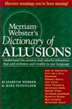 Merriam-Webster's Dictionary of Allusions, Elizabeth Webber, 0877796289