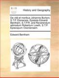 De Vitâ et Moribus Johannis Burtoni, S T P Etonensis Epistola Edvardi Bentham, S T P R and Reverendum Admodum Robertum Lowth, S T P Episcopum Oxon, Edward Bentham, 1170496288