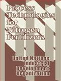 Process Technologies for Nitrogen Fertilizers, United Nations Industrial Development Organization, 1410206289
