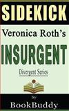 Insurgent (Divergent Series): by Veronica Roth -- Sidekick, BookBuddy, 1494916282
