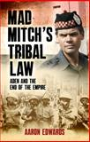 Mad Mitch's Tribal Law, Aaron Edwards, 1780576285
