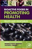 Bioactive Foods in Promoting Health : Fruits and Vegetables, , 0123746280