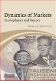 Dynamics of Markets : Econophysics and Finance, McCauley, Joseph L., 0521036283