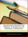 Journeying Round the World, Henrietta Bennett Freeman, 1141226286