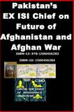 Pakistans EX ISI Chief on Future of Afghanistan and Afghan War, Ziauddin Khwaja, 1500456284