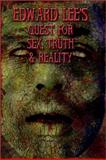 Edward Lee's Quest for Sex, Truth and Reality, Lee, Edward, 1889186287