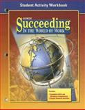 Succeeding in the World of Work Student Activity Workbook, Kimbrell, Grady and Vineyard, Ben S., 0078676282
