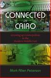 Connected in Cairo : Growing up Cosmopolitan in the Modern Middle East, Peterson, Mark Allen, 0253356288