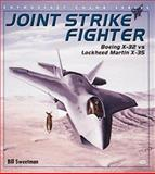 Joint Strike Fighter : Boeing X-32 vs. Lockheed Martin X-35, Sweetman, Bill, 0760306281