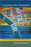 Locating the Destitute : Space and Identity in Caribbean Fiction, Radovic, Stanka, 0813936284
