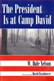 The President Is at Camp David, Nelson, W. Dale, 0815606281