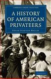 A History of American Privateers, Maclay, Edgar Stanton, 1108026281