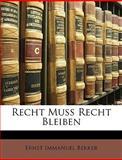 Recht Muss Recht Bleiben, Ernst Immanuel Bekker, 1148486283