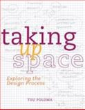 Taking up Space : Exploring the Design Process, Poldma, Tiiu, 1563676281