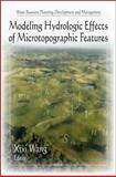 Modeling Hydrologic Effects of Microtopographic Features, , 1616686286