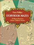 Storybook Mazes, Dave Phillips, 0486236285
