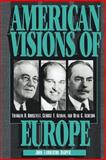 American Visions of Europe : Franklin D. Roosevelt, George F. Kennan, and Dean G. Acheson, Roosevelt, Franklin D. and Kennan, George F., 0521566282