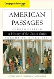 American Passages Vol. 2 : A History in the United States - Since 1865, Oshinsky, David M. and Ayers, Edward L., 0547166281