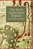 The Art of Anglo-Saxon England, Karkov, Catherine E., 1843836289
