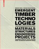 Emergent Timber Technologies : Materials, Construction, Engineering, Projects, Jeska, Simone and Pascha, Khaled, 3038216283