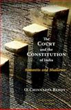 The Court and the Constitution of India Summits and Shallows, Reddy, O. Chinnappa, 0198066287