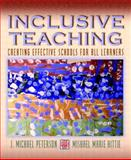 Inclusive Teaching : Creating Effective Schools for All Learners, Peterson, J. Michael and Hittie, Mishael Marie, 0205296289