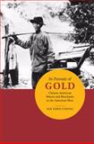 In Pursuit of Gold : Chinese American Miners and Merchants in the American West, Chung, Sue Fawn, 025203628X