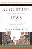 Augustine and the Jews, Paula Fredriksen, 0300166281