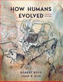 How Humans Evolved, Boyd, Robert and Silk, Joan B., 0393926281