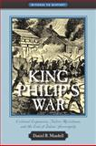 King Philip's War : Colonial Expansion, Native Resistance, and the End of Indian Sovereignty, Mandell, Daniel R., 0801896282