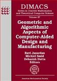 Geometric and Algorithmic Aspects of Computer-Aided Design and Manufacturing : Dimacs Workshop Computer Aided Design and Manufacturing, October 7-9, 2003, , 0821836285