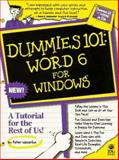 Dummies 101 : Word 6 for Windows, Gookin, Dan and Lowe, Doug, 1568846282