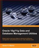 Oracle 10g/11g Data and Database Management Utilities, Madrid, Hector R., 1847196284