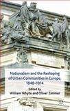 Nationalism and the Reshaping of Urban Communities in Europe, 1848-1914, , 0230246281